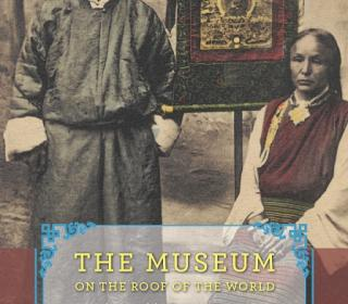 The Museum on the Roof of the World by Clare Harris